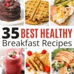 35 Best Healthy Breakfast Recipes