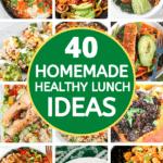 40 Healthy Lunch Ideas