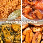 Must-Try Nigerian Food Recipes